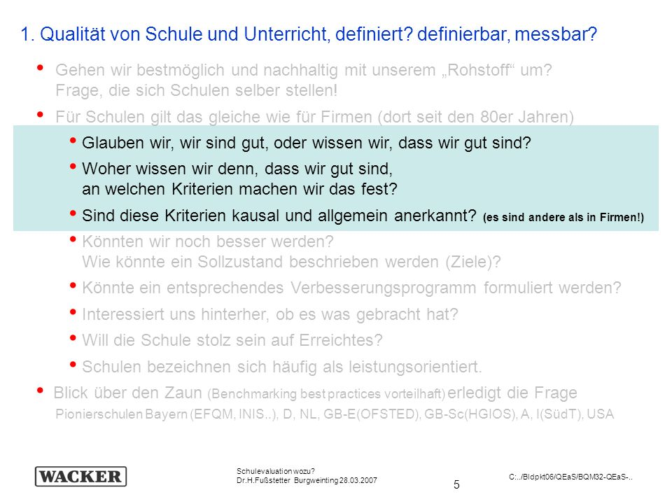 146 Schulevaluation wozu.Dr.H.Fußstetter Burgweinting 28.03.2007 C:../Bldpkt06/QEaS/BQM32-QEaS-..