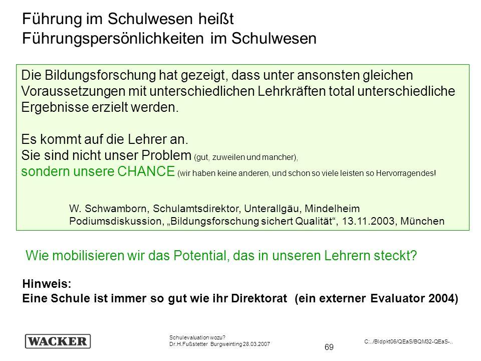 69 Schulevaluation wozu? Dr.H.Fußstetter Burgweinting 28.03.2007 C:../Bldpkt06/QEaS/BQM32-QEaS-.. Die Bildungsforschung hat gezeigt, dass unter ansons
