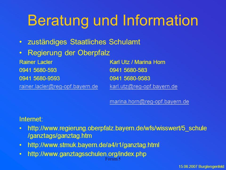 15.06.2007 Burglengenfeld Forum 5 Beratung und Information zuständiges Staatliches Schulamt Regierung der Oberpfalz Rainer LaclerKarl Utz / Marina Hor
