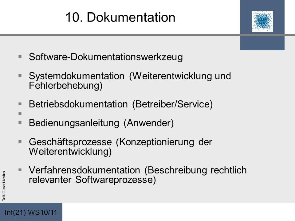 Inf(21) WS10/11 Ralf-Oliver Mevius 10. Dokumentation Software-Dokumentationswerkzeug Systemdokumentation (Weiterentwicklung und Fehlerbehebung) Betrie