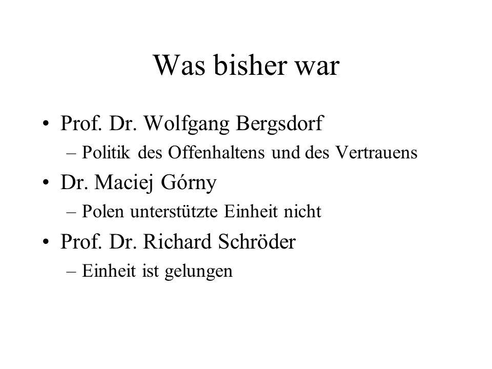 Was bisher war Prof.Dr. Wolfgang Bergsdorf –Politik des Offenhaltens und des Vertrauens Dr.