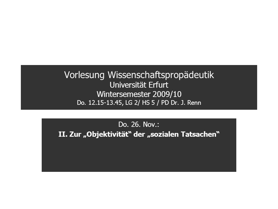 Vorlesung Wissenschaftspropädeutik Universität Erfurt Wintersemester 2009/10 Do. 12.15-13.45, LG 2/ HS 5 / PD Dr. J. Renn Do. 26. Nov.: II. Zur Objekt