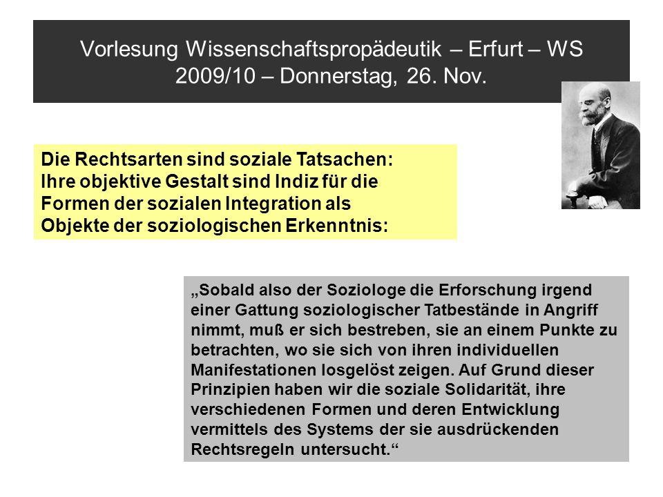 Vorlesung Wissenschaftspropädeutik – Erfurt – WS 2009/10 – Donnerstag, 26. Nov. Die Rechtsarten sind soziale Tatsachen: Ihre objektive Gestalt sind In