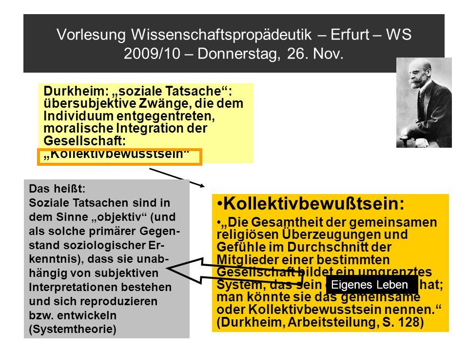 Vorlesung Wissenschaftspropädeutik – Erfurt – WS 2009/10 – Donnerstag, 26. Nov. Kollektivbewußtsein: Die Gesamtheit der gemeinsamen religiösen Überzeu