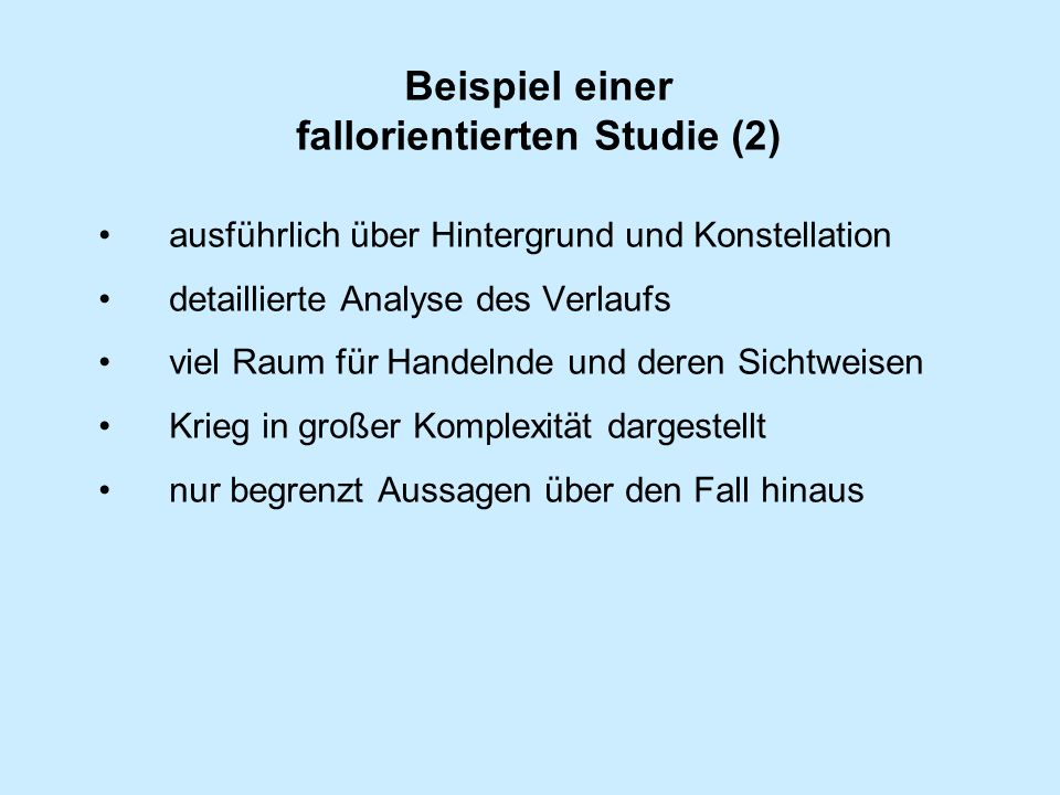 Beispiel einer variablenorientierten Studie (1) Paul Collier, Anke Hoeffler, Dominic Rohner: Beyond greed and grievance: feasibility and civil war, in: Oxford Economic Papers, 1/2009, S.