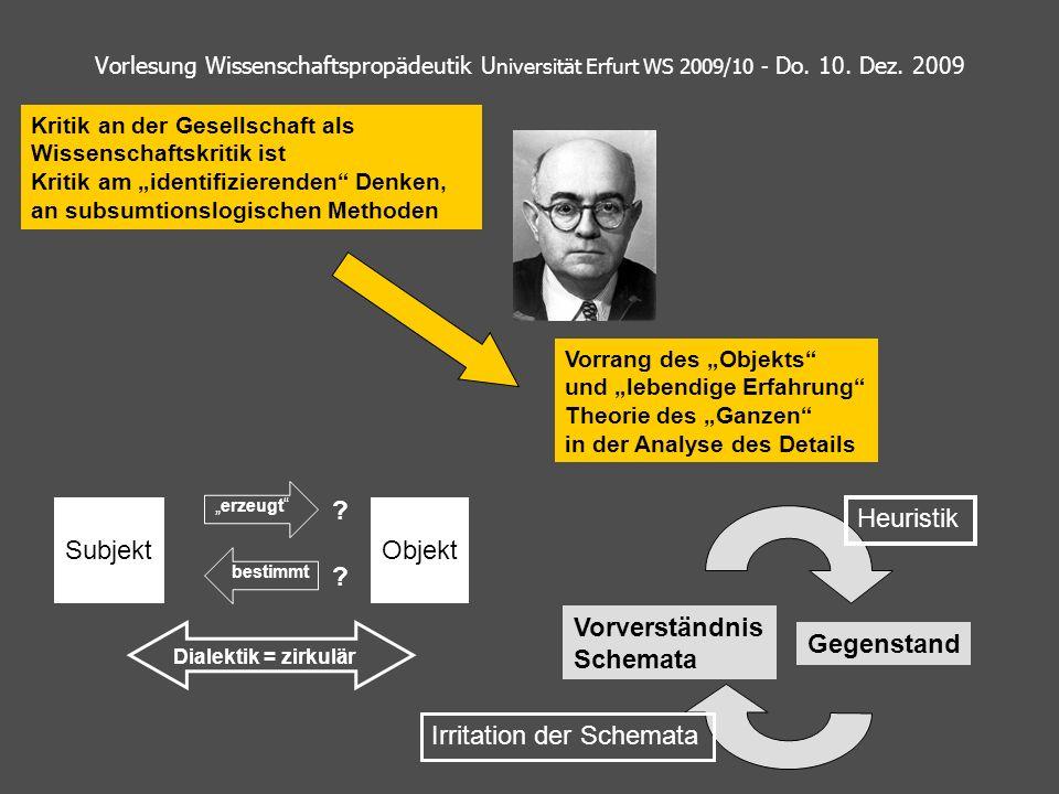 Vorlesung Wissenschaftspropädeutik U niversität Erfurt WS 2009/10 - Do. 10. Dez. 2009 Vorrang des Objekts und lebendige Erfahrung Theorie des Ganzen i