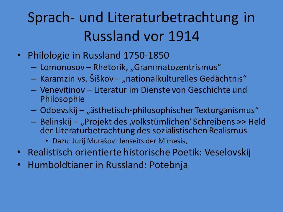 Sprach- und Literaturbetrachtung in Russland vor 1914 Philologie in Russland 1750-1850 – Lomonosov – Rhetorik, Grammatozentrismus – Karamzin vs.