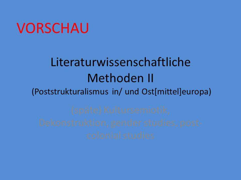 Literaturwissenschaftliche Methoden III Was vermissen Sie? NICHT BEHANDELT