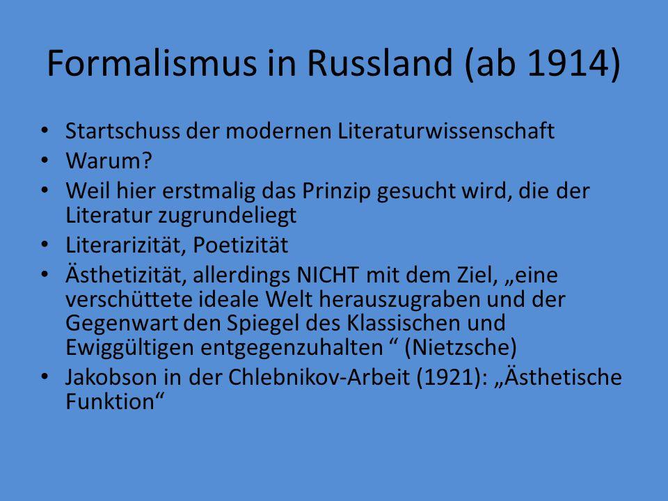 Formalismus in Russland (ab 1914) Startschuss der modernen Literaturwissenschaft Warum.