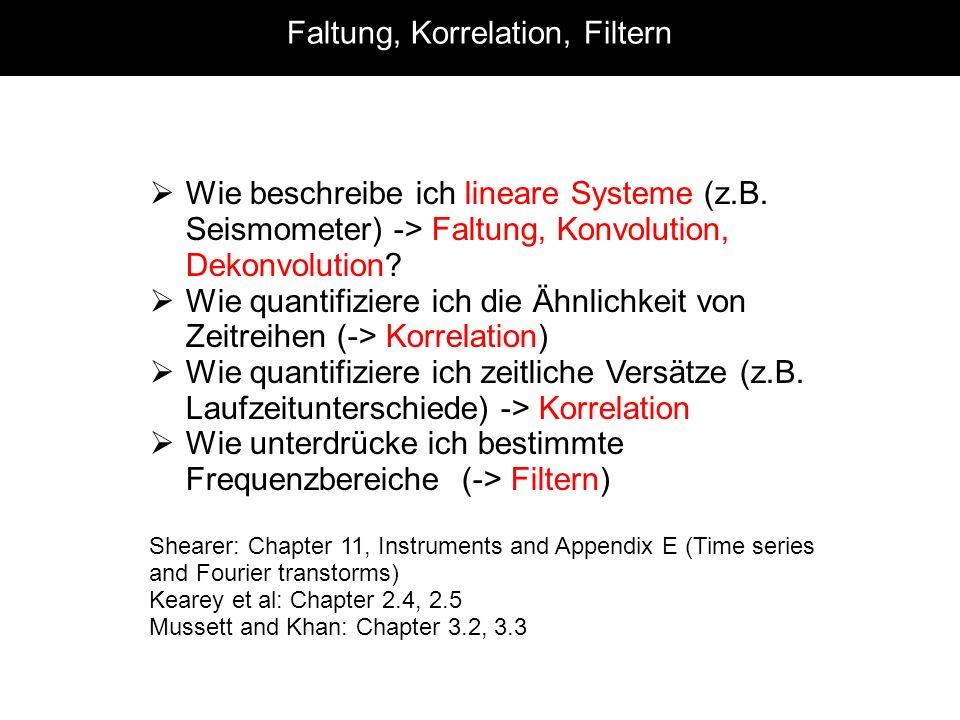 Faltung, Korrelation, Filtern Wie beschreibe ich lineare Systeme (z.B.