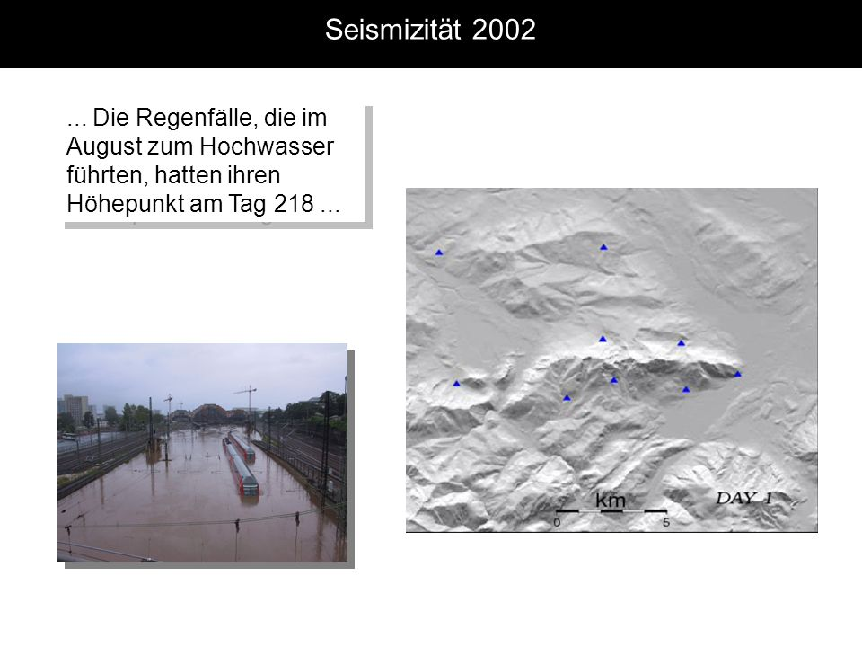 ...Die Regenfälle, die im August zum Hochwasser führten, hatten ihren Höhepunkt am Tag 218...