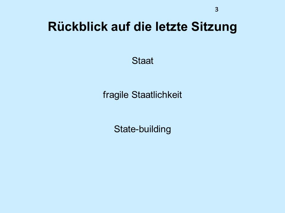 333 Rückblick auf die letzte Sitzung Staat fragile Staatlichkeit State-building 3