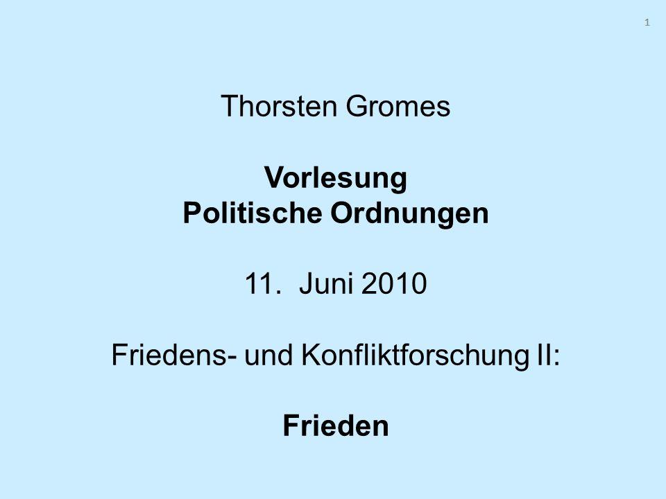 111 Thorsten Gromes Vorlesung Politische Ordnungen 11. Juni 2010 Friedens- und Konfliktforschung II: Frieden