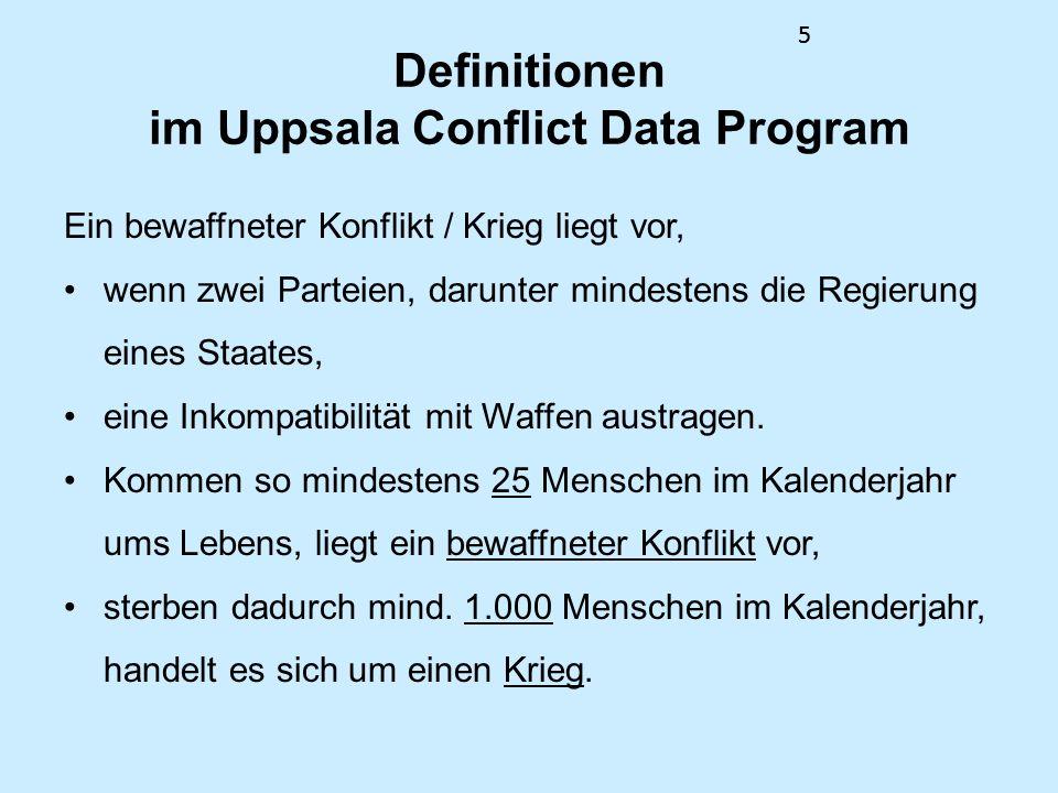 55 Definitionen im Uppsala Conflict Data Program Ein bewaffneter Konflikt / Krieg liegt vor, wenn zwei Parteien, darunter mindestens die Regierung ein