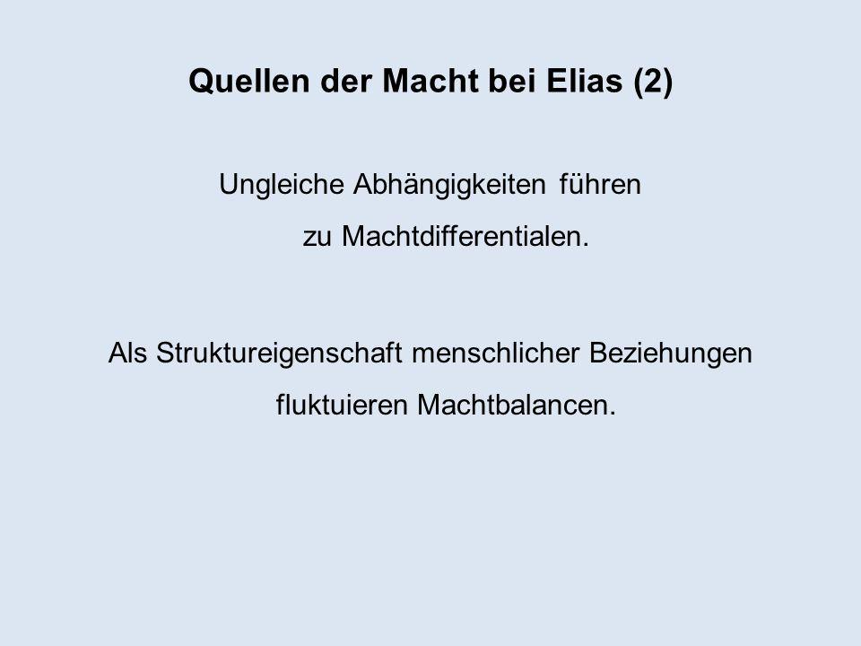 Quellen der Macht bei Elias (2) Ungleiche Abhängigkeiten führen zu Machtdifferentialen. Als Struktureigenschaft menschlicher Beziehungen fluktuieren M