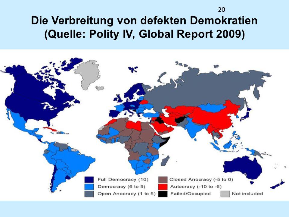 20 Die Verbreitung von defekten Demokratien (Quelle: Polity IV, Global Report 2009)