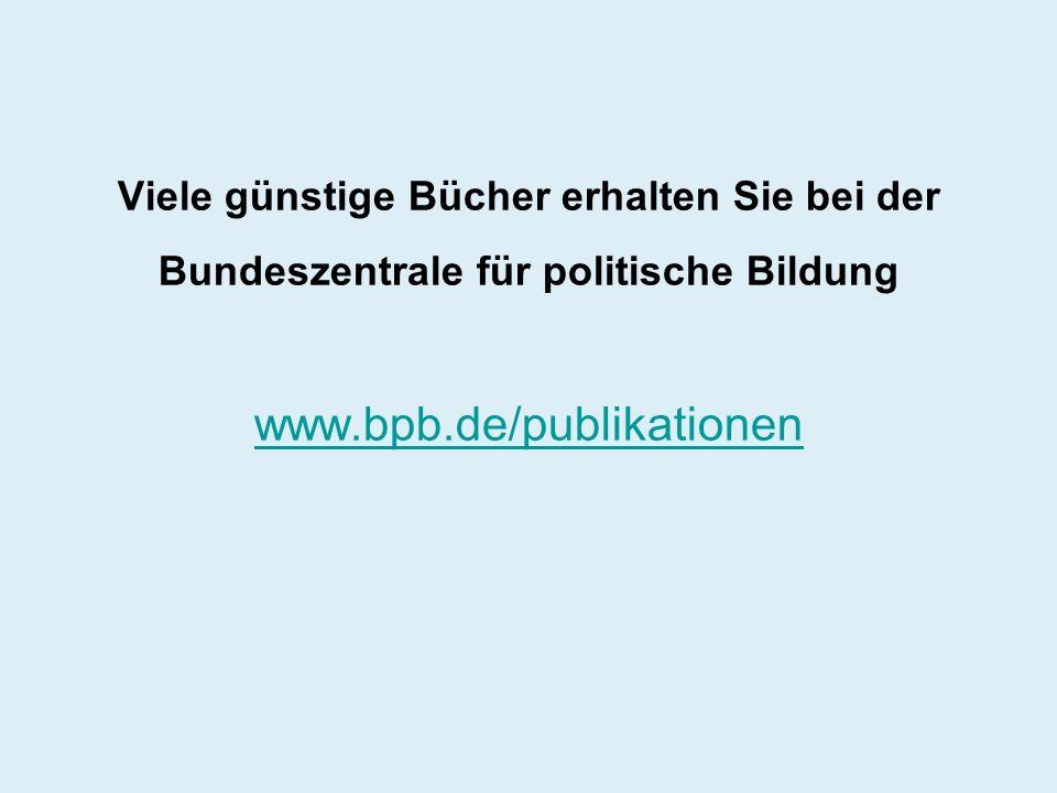 Viele günstige Bücher erhalten Sie bei der Bundeszentrale für politische Bildung www.bpb.de/publikationen www.bpb.de/publikationen