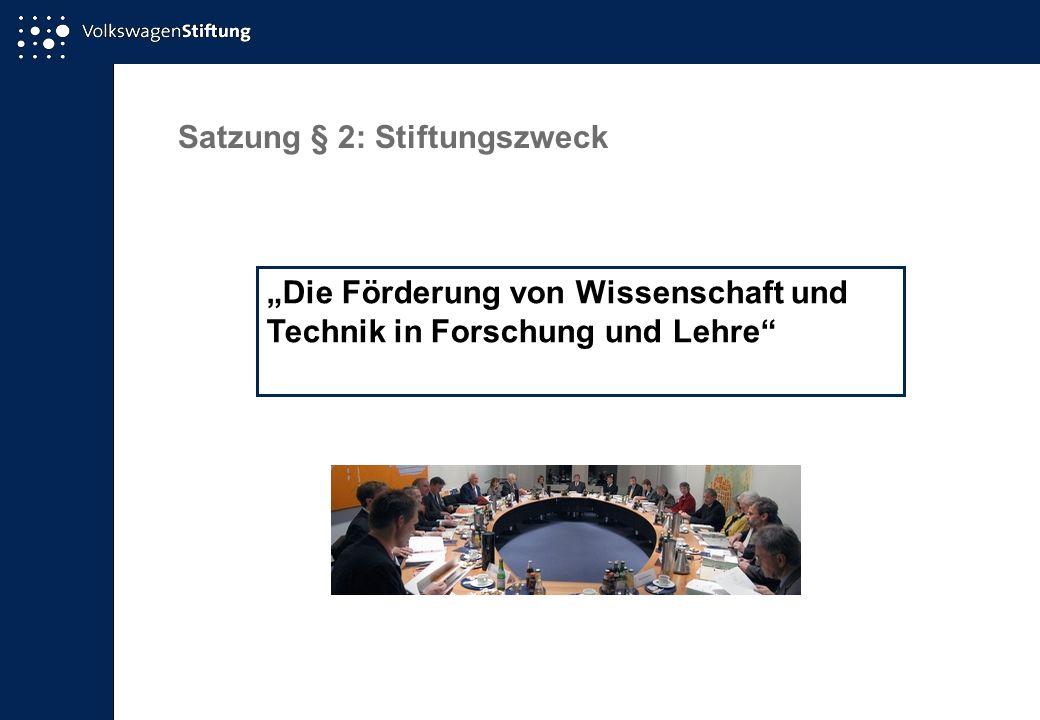 Satzung § 2: Stiftungszweck Die Förderung von Wissenschaft und Technik in Forschung und Lehre