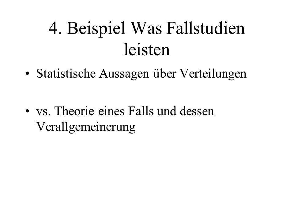 4.Beispiel Was Fallstudien leisten Statistische Aussagen über Verteilungen vs.