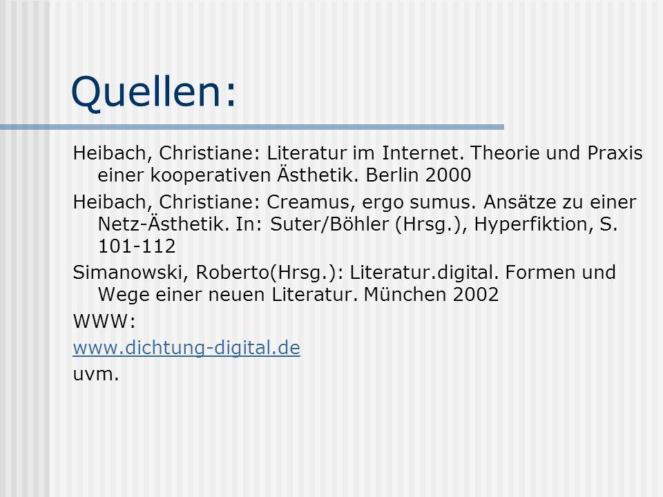 Quellen: Heibach, Christiane: Literatur im Internet.