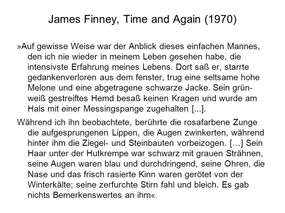 James Finney, Time and Again (1970) » Auf gewisse Weise war der Anblick dieses einfachen Mannes, den ich nie wieder in meinem Leben gesehen habe, die