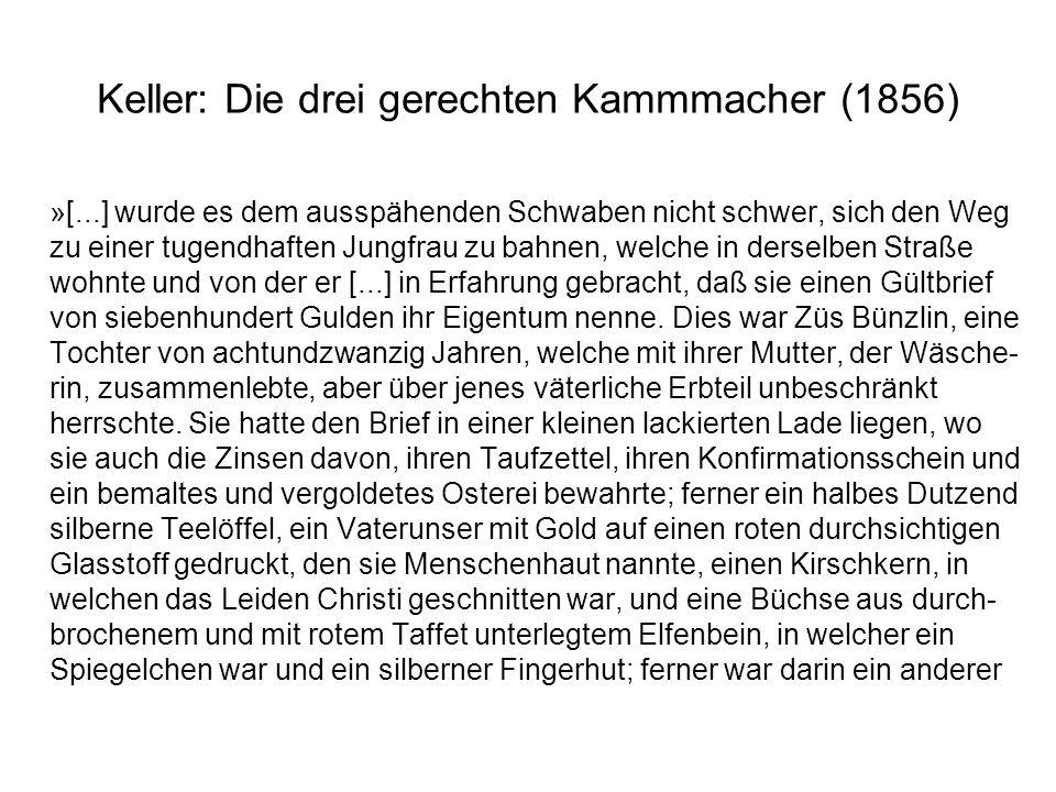 Keller: Die drei gerechten Kammmacher (1856) »[...] wurde es dem ausspähenden Schwaben nicht schwer, sich den Weg zu einer tugendhaften Jungfrau zu ba