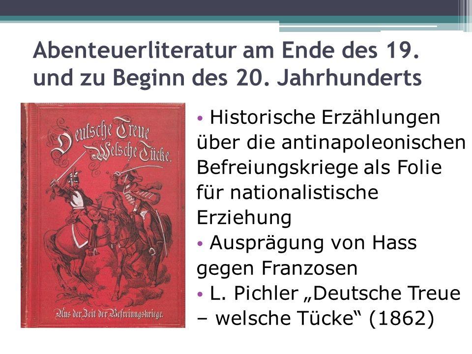 Abenteuerliteratur am Ende des 19. und zu Beginn des 20. Jahrhunderts Historische Erzählungen über die antinapoleonischen Befreiungskriege als Folie f