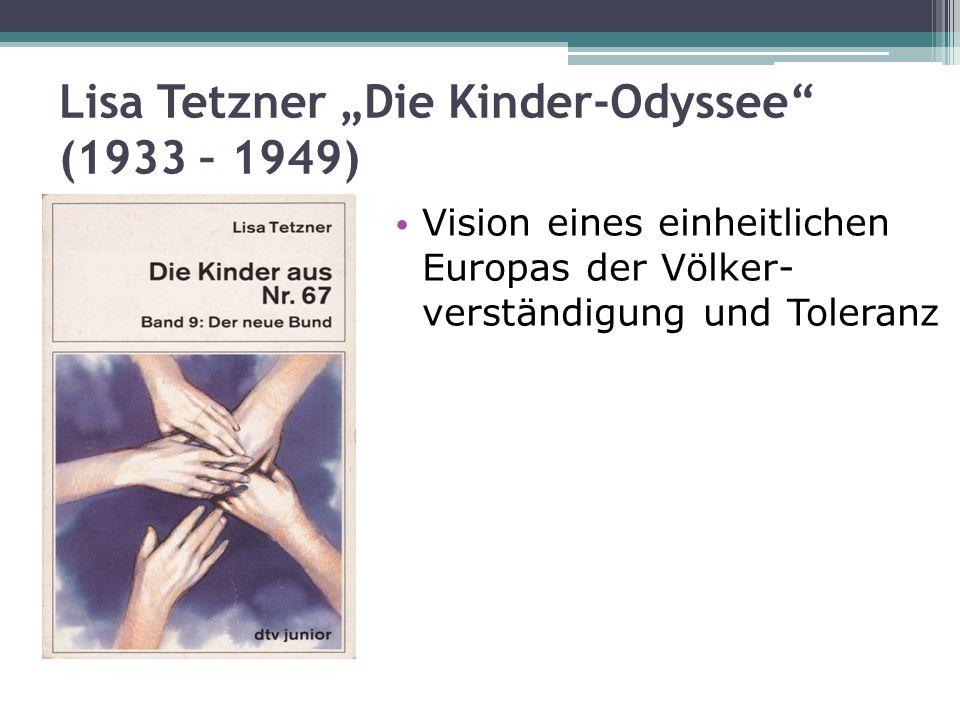 Lisa Tetzner Die Kinder-Odyssee (1933 – 1949) Vision eines einheitlichen Europas der Völker- verständigung und Toleranz