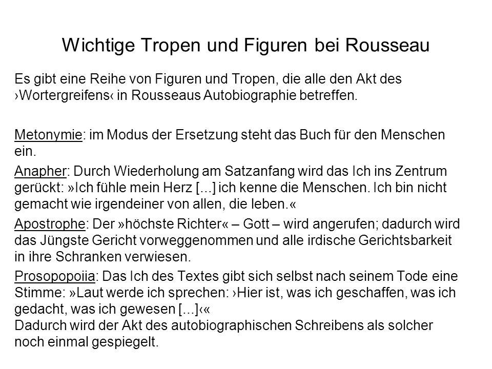 Wichtige Tropen und Figuren bei Rousseau Es gibt eine Reihe von Figuren und Tropen, die alle den Akt des Wortergreifens in Rousseaus Autobiographie be