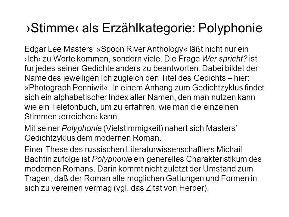 Stimme als Erzählkategorie: Polyphonie Edgar Lee Masters »Spoon River Anthology« läßt nicht nur ein Ich zu Worte kommen, sondern viele.