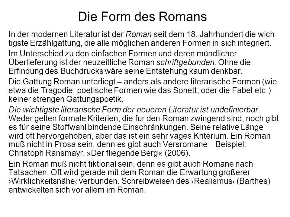 Die Form des Romans In der modernen Literatur ist der Roman seit dem 18.
