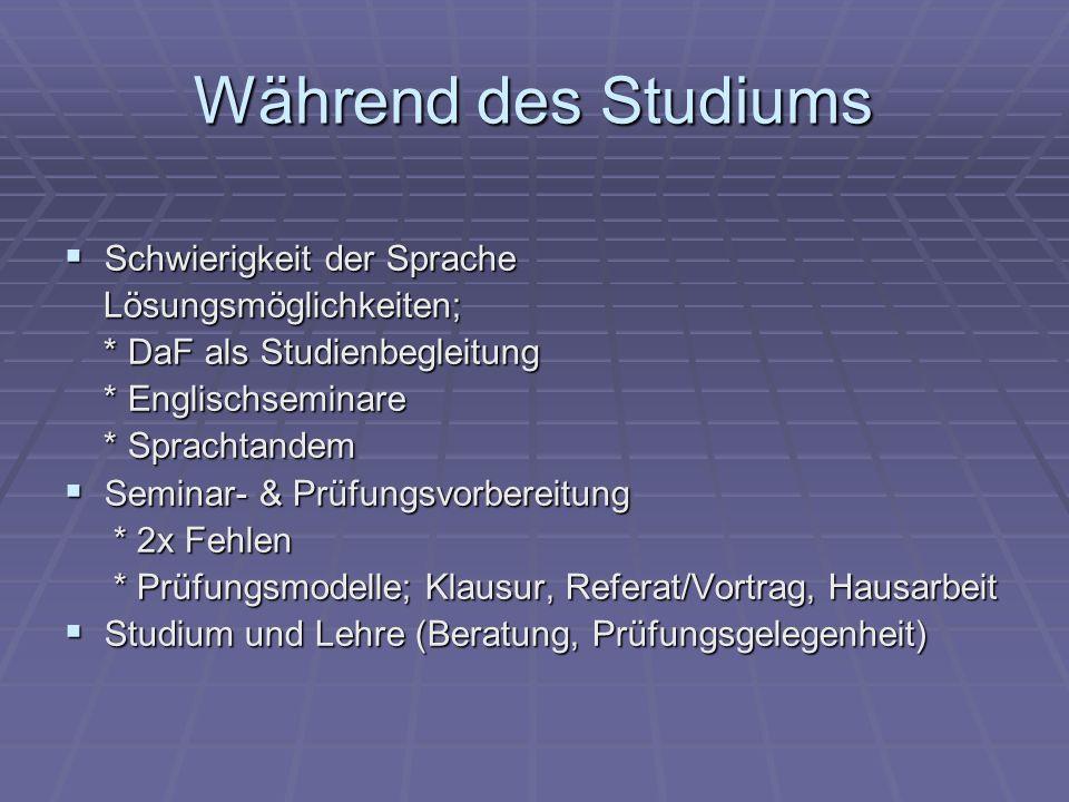 Während des Studiums Schwierigkeit der Sprache Schwierigkeit der Sprache Lösungsmöglichkeiten; Lösungsmöglichkeiten; * DaF als Studienbegleitung * DaF