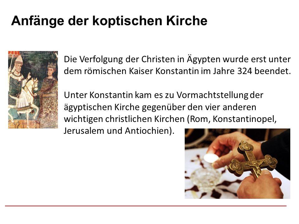 Afghanistan Anfänge der koptischen Kirche Die Verfolgung der Christen in Ägypten wurde erst unter dem römischen Kaiser Konstantin im Jahre 324 beendet