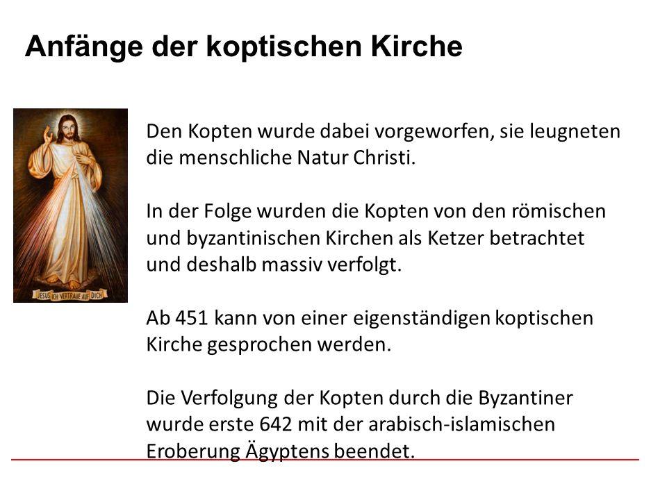 Afghanistan Anfänge der koptischen Kirche Den Kopten wurde dabei vorgeworfen, sie leugneten die menschliche Natur Christi. In der Folge wurden die Kop