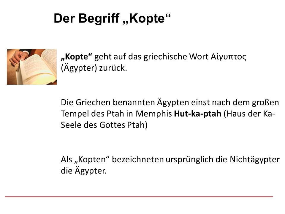 Afghanistan Der Begriff Kopte Kopte geht auf das griechische Wort Αίγυπτος (Ägypter) zurück. Die Griechen benannten Ägypten einst nach dem großen Temp