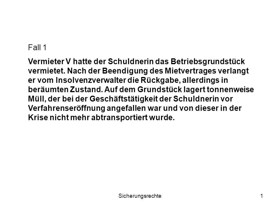 Sicherungsrechte2 Aussonderung, § 47 InsO a.dingliches Recht: Eigentum -> § 985 BGB Herausgabe 2.