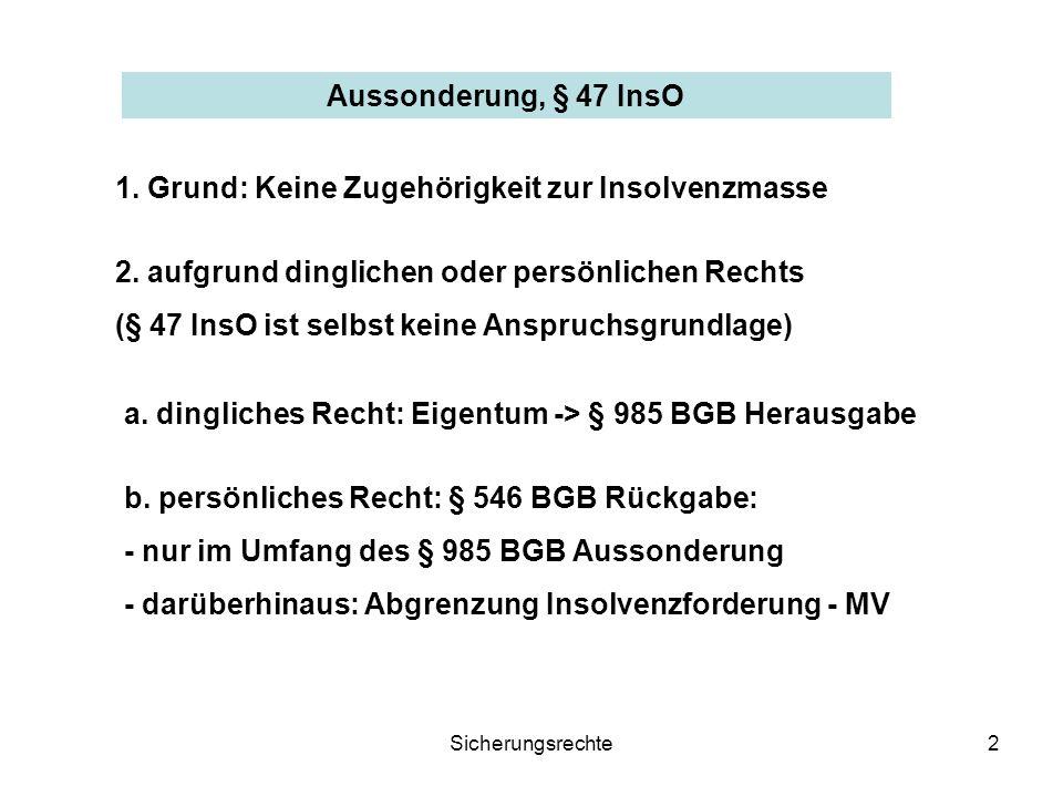 Sicherungsrechte13 Sicherungsrechte der Bank am Mobiliarvermögen -> AbsonderungsR an den Sicherungsgegenst., § 51 Nr.