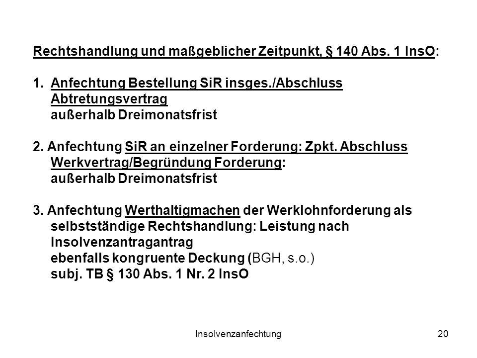 Insolvenzanfechtung20 Rechtshandlung und maßgeblicher Zeitpunkt, § 140 Abs.