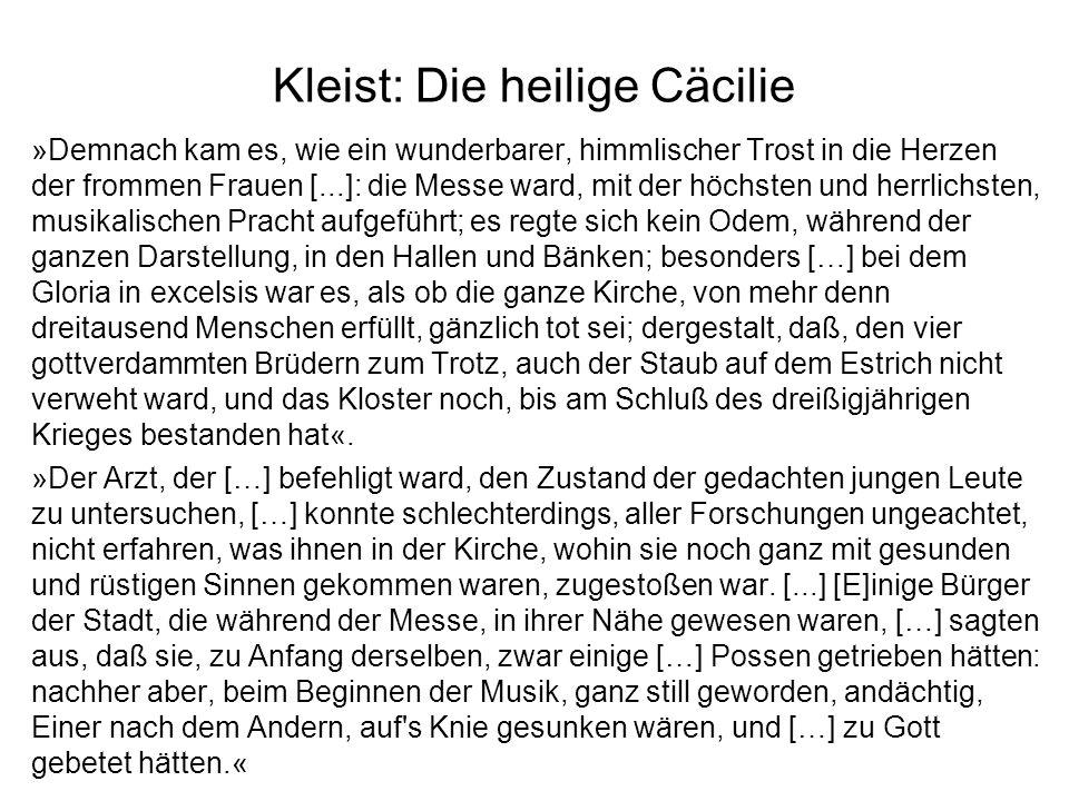 Kleist: Die heilige Cäcilie »Demnach kam es, wie ein wunderbarer, himmlischer Trost in die Herzen der frommen Frauen [...]: die Messe ward, mit der hö