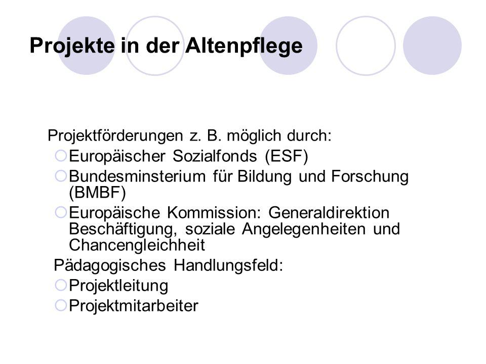 Projekte in der Altenpflege Projektförderungen z.B.