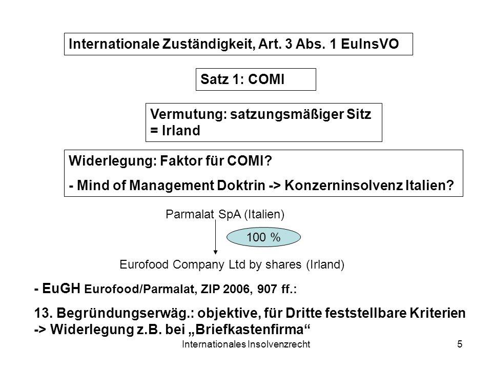 Internationales Insolvenzrecht5 Satz 1: COMI - EuGH Eurofood/Parmalat, ZIP 2006, 907 ff.: 13. Begründungserwäg.: objektive, für Dritte feststellbare K