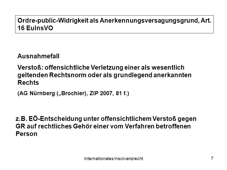 Internationales Insolvenzrecht7 Ordre-public-Widrigkeit als Anerkennungsversagungsgrund, Art. 16 EuInsVO Ausnahmefall Verstoß: offensichtliche Verletz
