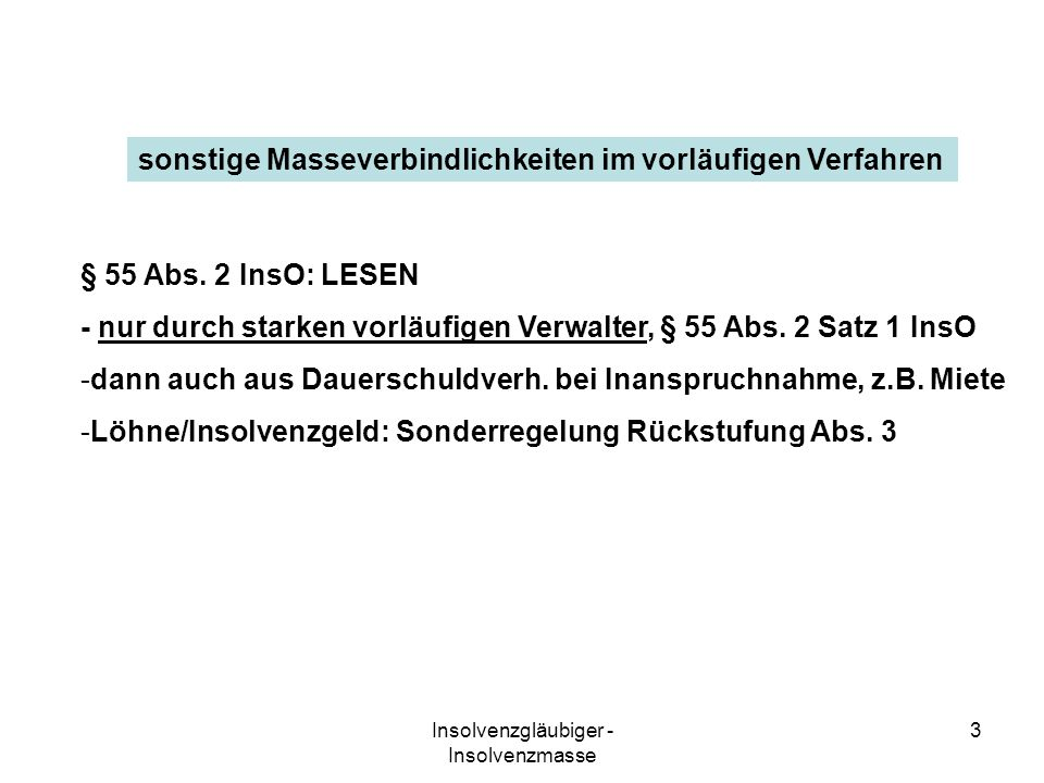 Insolvenzgläubiger - Insolvenzmasse 3 sonstige Masseverbindlichkeiten im vorläufigen Verfahren § 55 Abs. 2 InsO: LESEN - nur durch starken vorläufigen