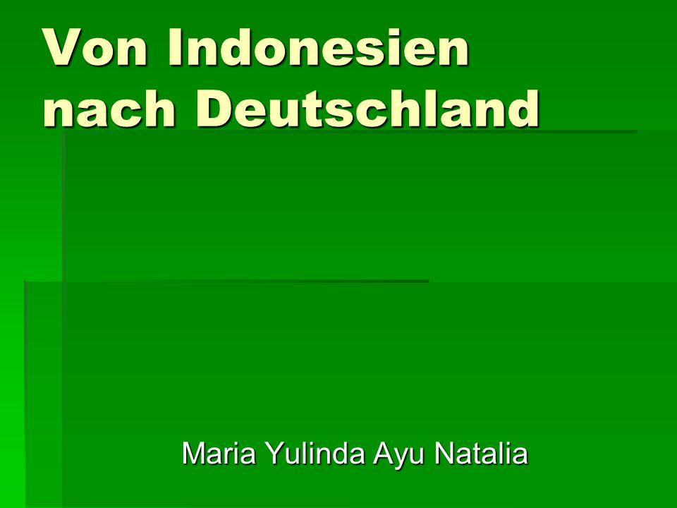 Von Indonesien nach Deutschland Maria Yulinda Ayu Natalia