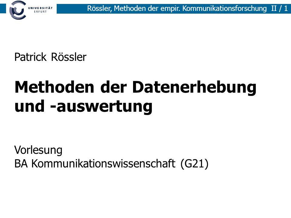 Methoden der empirischen Sozialforschung I / 1 Rössler, Methoden der empir. Kommunikationsforschung II / 1 Patrick Rössler Methoden der Datenerhebung
