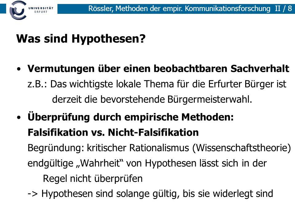 Methoden der empirischen Sozialforschung I / 8 Rössler, Methoden der empir. Kommunikationsforschung II / 8 Was sind Hypothesen? Vermutungen über einen