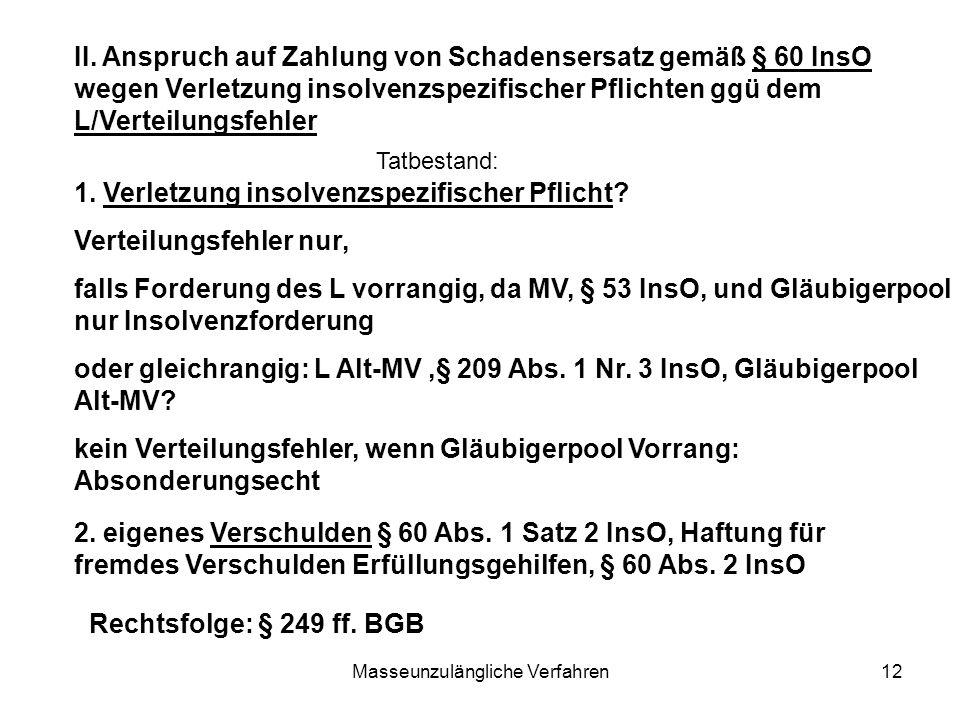 Masseunzulängliche Verfahren12 II. Anspruch auf Zahlung von Schadensersatz gemäß § 60 InsO wegen Verletzung insolvenzspezifischer Pflichten ggü dem L/