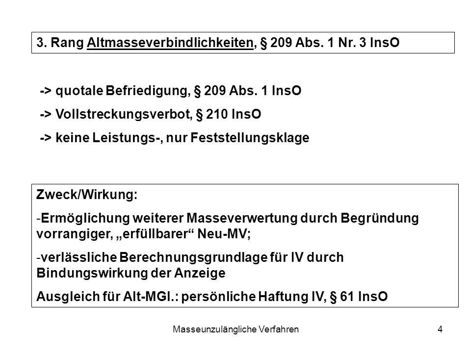 Masseunzulängliche Verfahren4 3. Rang Altmasseverbindlichkeiten, § 209 Abs. 1 Nr. 3 InsO -> quotale Befriedigung, § 209 Abs. 1 InsO -> Vollstreckungsv