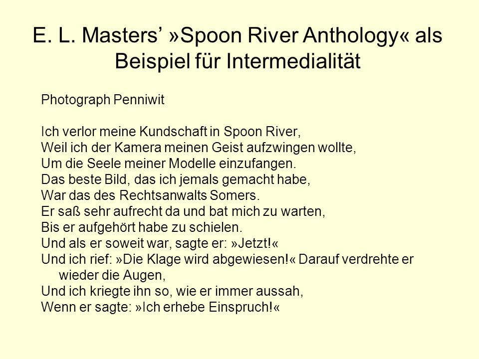 E. L. Masters »Spoon River Anthology« als Beispiel für Intermedialität Photograph Penniwit Ich verlor meine Kundschaft in Spoon River, Weil ich der Ka