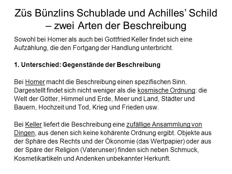 Züs Bünzlins Schublade und Achilles Schild – zwei Arten der Beschreibung Sowohl bei Homer als auch bei Gottfried Keller findet sich eine Aufzählung, d